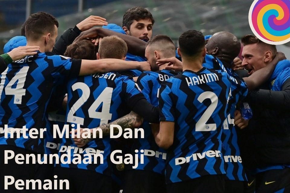 Inter Milan Dan Penundaan Gaji Pemain