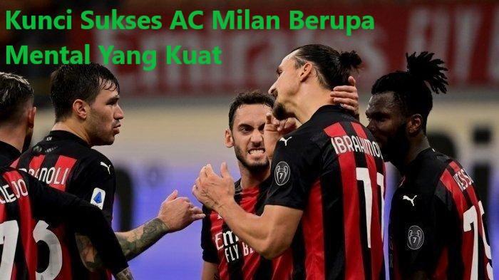 Kunci Sukses AC Milan Berupa Mental Yang Kuat